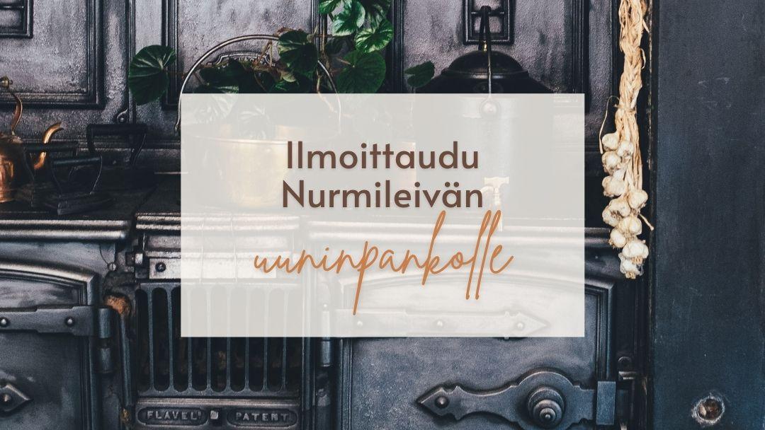 Ilmoittaudu Nurmileivän uuninpankolle!